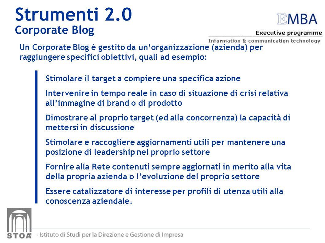 Un Corporate Blog è gestito da unorganizzazione (azienda) per raggiungere specifici obiettivi, quali ad esempio: Stimolare il target a compiere una sp