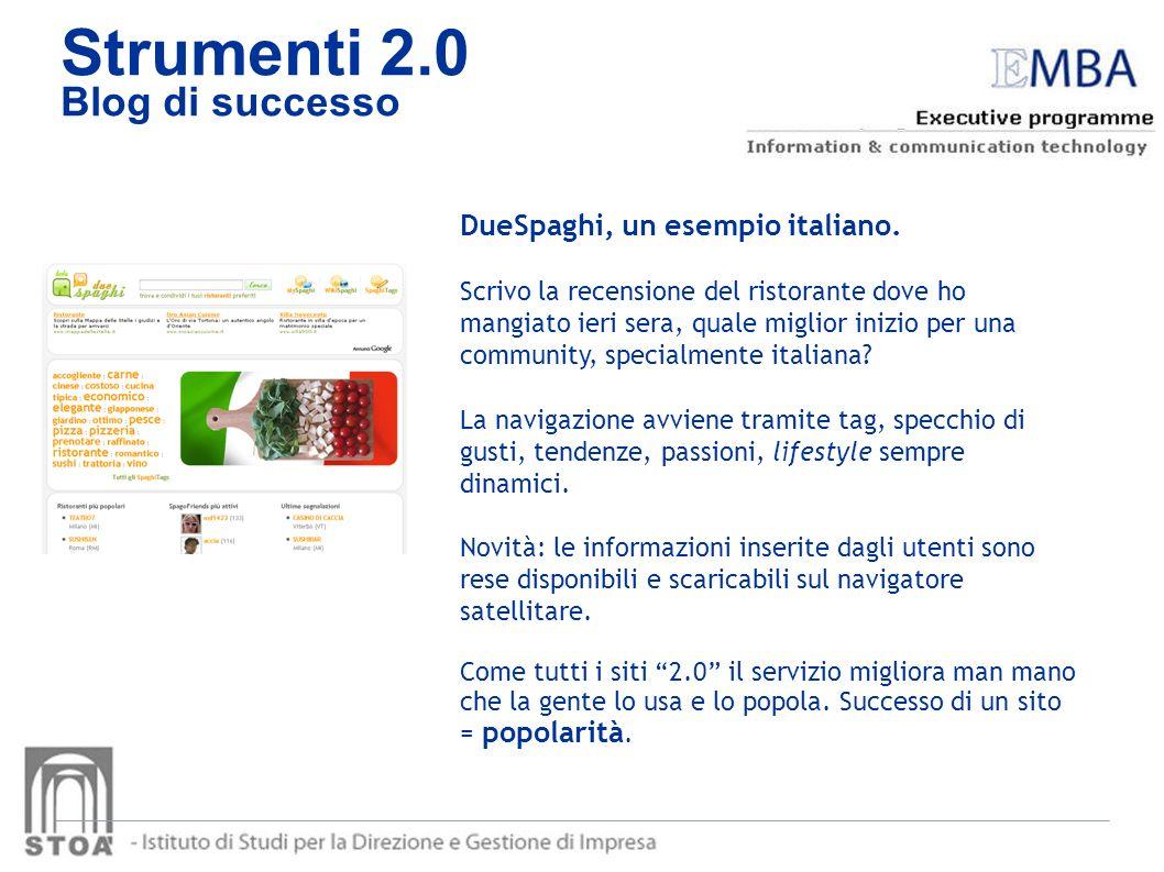 Strumenti 2.0 Blog di successo DueSpaghi, un esempio italiano. Scrivo la recensione del ristorante dove ho mangiato ieri sera, quale miglior inizio pe