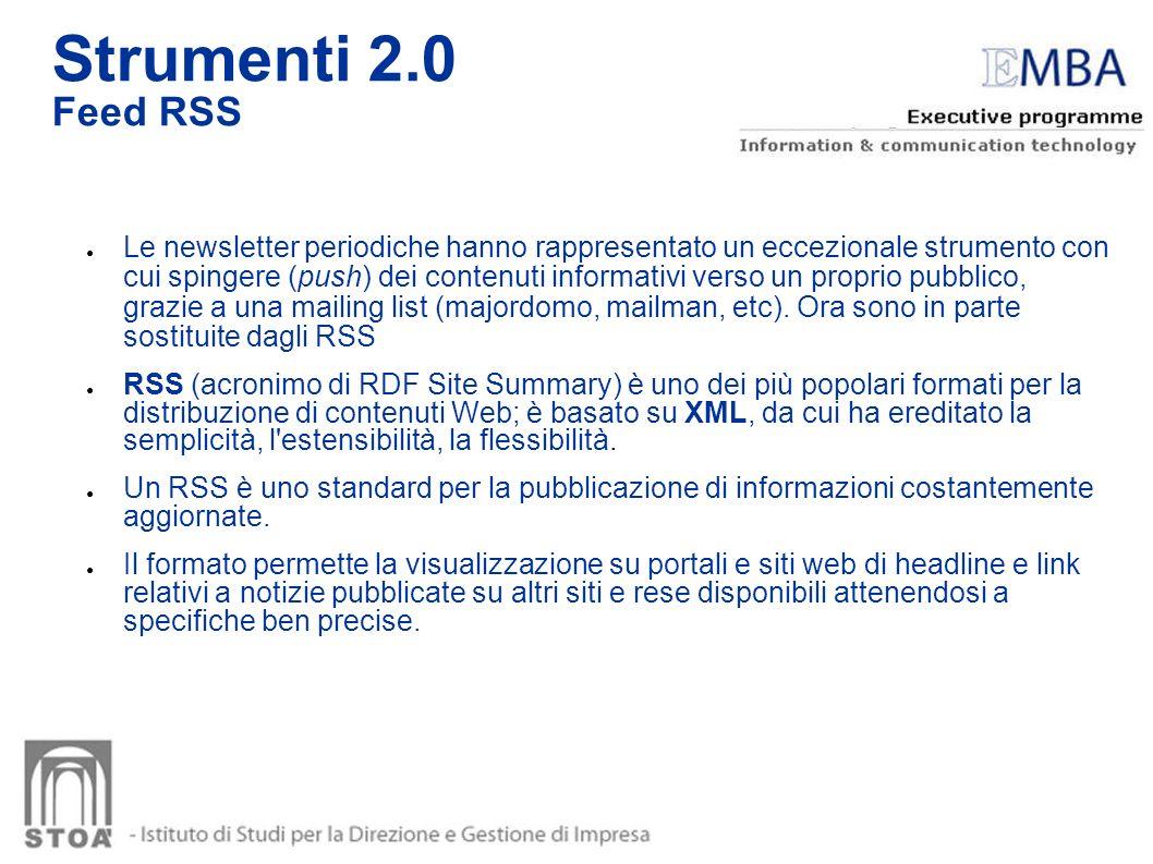 Strumenti 2.0 Feed RSS Le newsletter periodiche hanno rappresentato un eccezionale strumento con cui spingere (push) dei contenuti informativi verso u