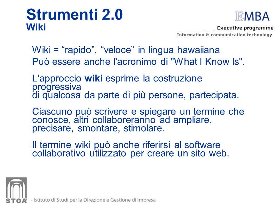 Strumenti 2.0 Wiki Wiki = rapido, veloce in lingua hawaiiana Può essere anche l'acronimo di