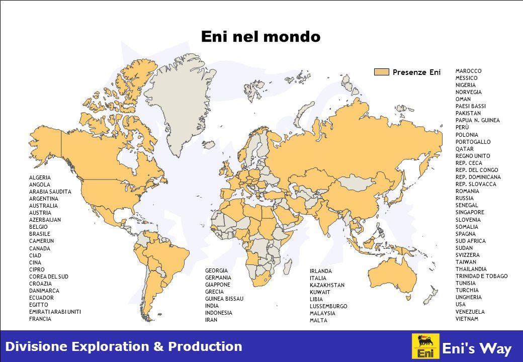 Divisione Exploration & Production Eni nel mondo Presenze Eni GEORGIA GERMANIA GIAPPONE GRECIA GUINEA BISSAU INDIA INDONESIA IRAN MAROCCO MESSICO NIGE