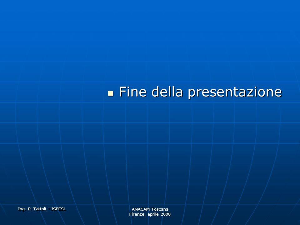 Ing. P. Tattoli - ISPESL ANACAM Toscana Firenze, aprile 2008 Informazione Indicazione divieto di utilizzo al piano designato