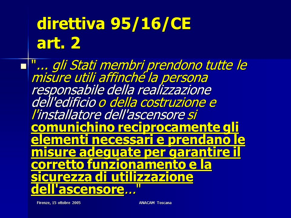 Firenze, 15 ottobre 2005ANACAM Toscana direttiva 95/16/CE art. 2