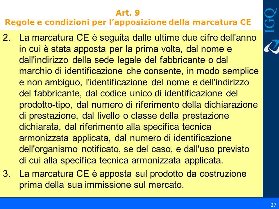Art. 9 Regole e condizioni per lapposizione della marcatura CE 2.La marcatura CE è seguita dalle ultime due cifre dell'anno in cui è stata apposta per