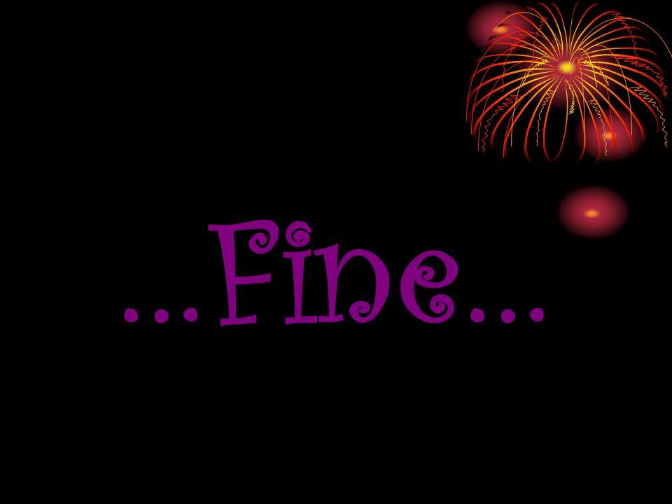 …Fine…