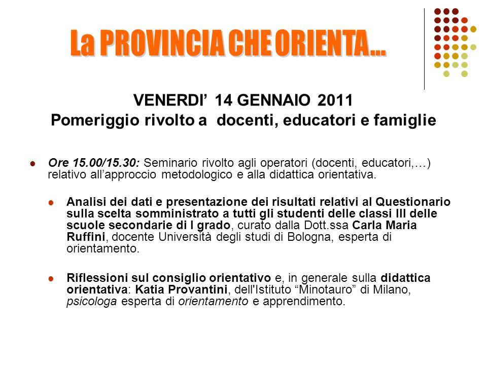 Serata di approfondimento… VENERDI 14 GENNAIO 2011 ore 20,30 Lezione magistrale sulla genitorialità e sul sostegno alla scelta, intervento formativo-orientativo rivolto ai genitori curato dal Dott.