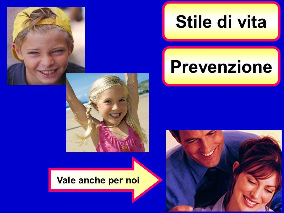Stile di vita Vale anche per noi Prevenzione