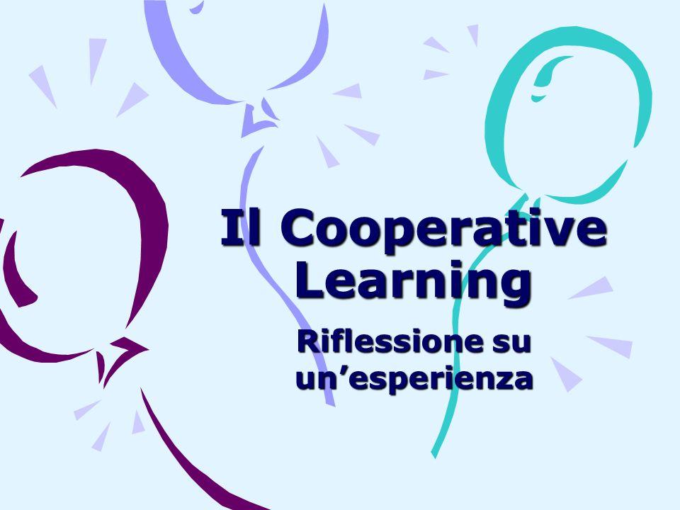 Il Cooperative Learning Riflessione su unesperienza
