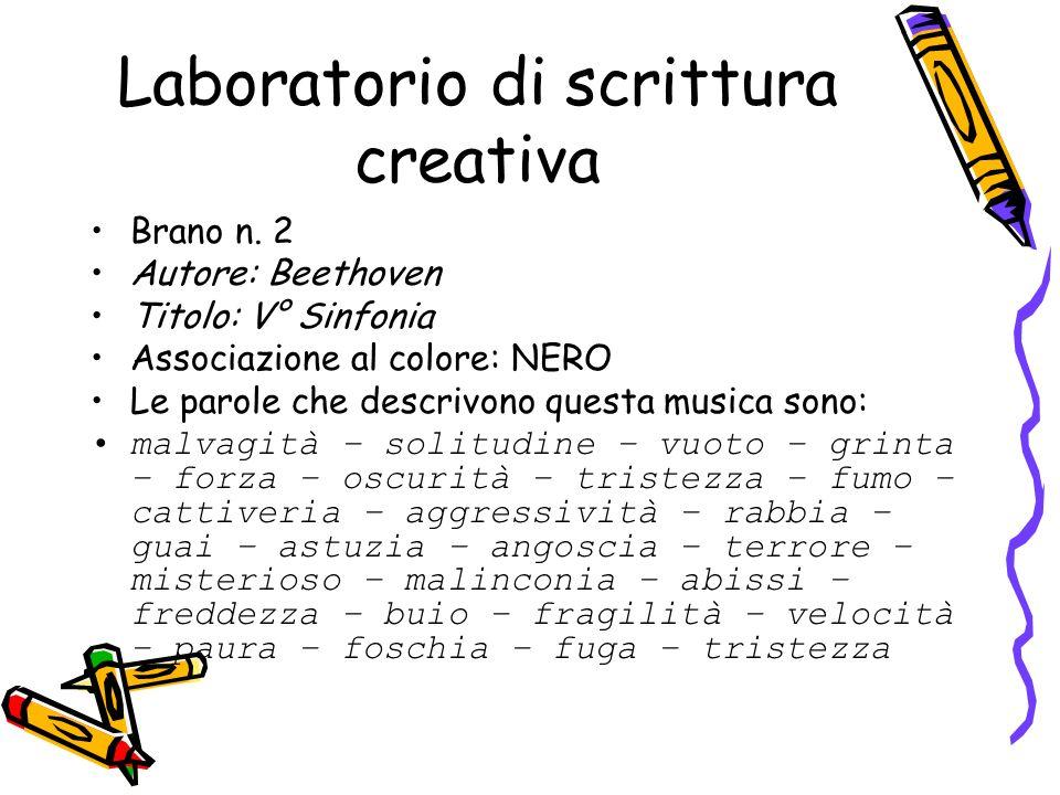 Laboratorio di scrittura creativa Brano n. 2 Autore: Beethoven Titolo: V° Sinfonia Associazione al colore: NERO Le parole che descrivono questa musica