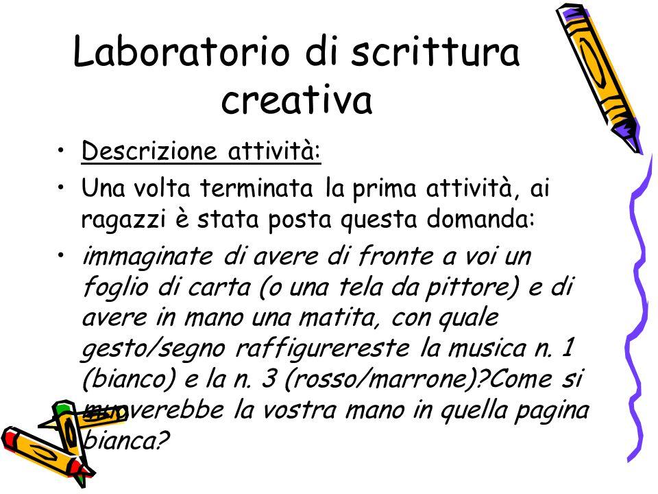 Laboratorio di scrittura creativa Descrizione attività: Una volta terminata la prima attività, ai ragazzi è stata posta questa domanda: immaginate di