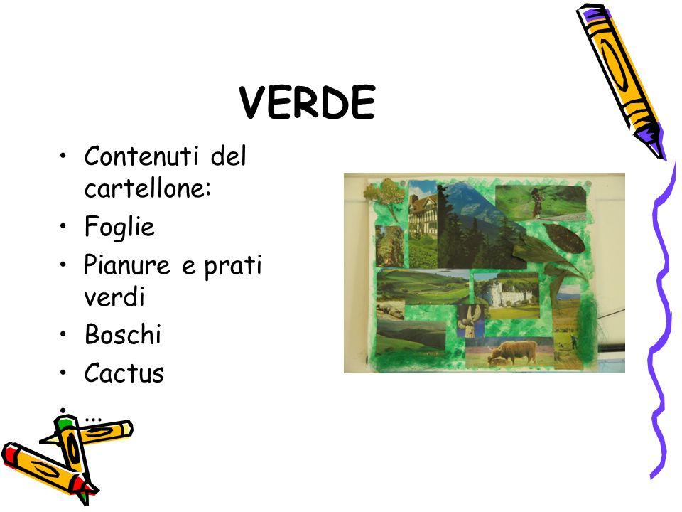 VERDE Contenuti del cartellone: Foglie Pianure e prati verdi Boschi Cactus...