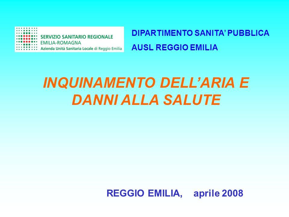 DIPARTIMENTO SANITA PUBBLICA AUSL REGGIO EMILIA INQUINAMENTO DELLARIA E DANNI ALLA SALUTE REGGIO EMILIA, aprile 2008