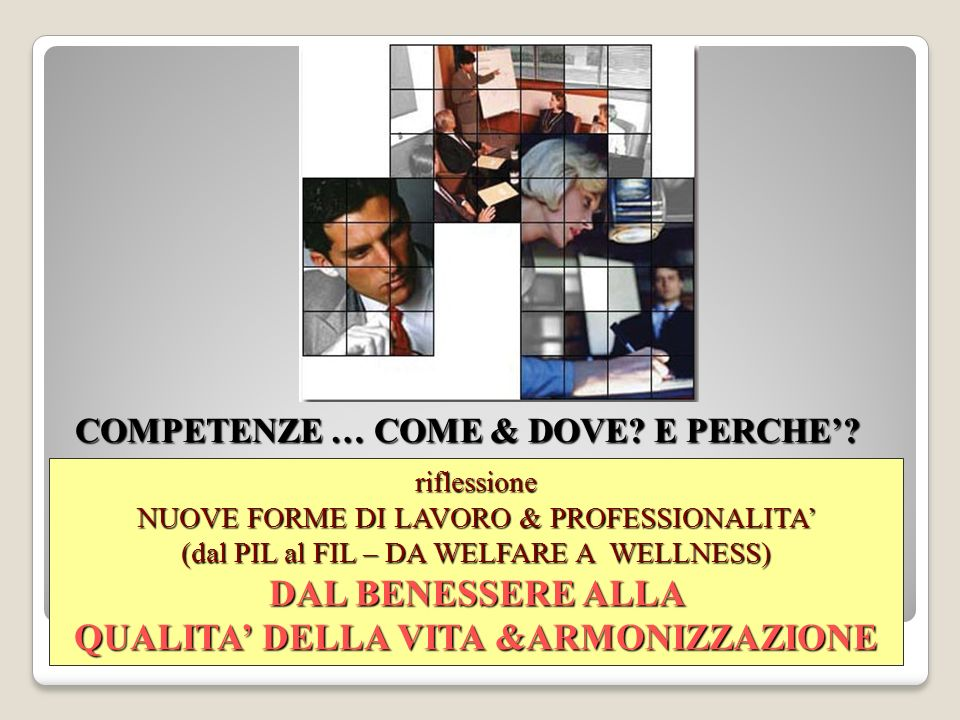 COMPETENZE … COME & DOVE. E PERCHE.