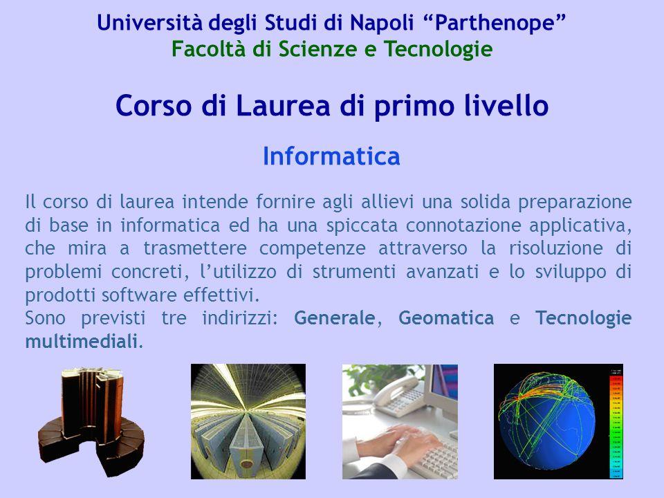 Corso di Laurea di primo livello Il corso di laurea intende fornire agli allievi una solida preparazione di base in informatica ed ha una spiccata con