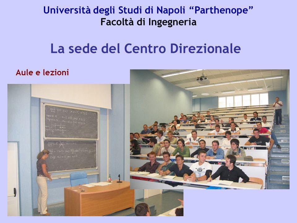 Università degli Studi di Napoli Parthenope Facoltà di Ingegneria Spazi attrezzati per gli studenti La sede del Centro Direzionale