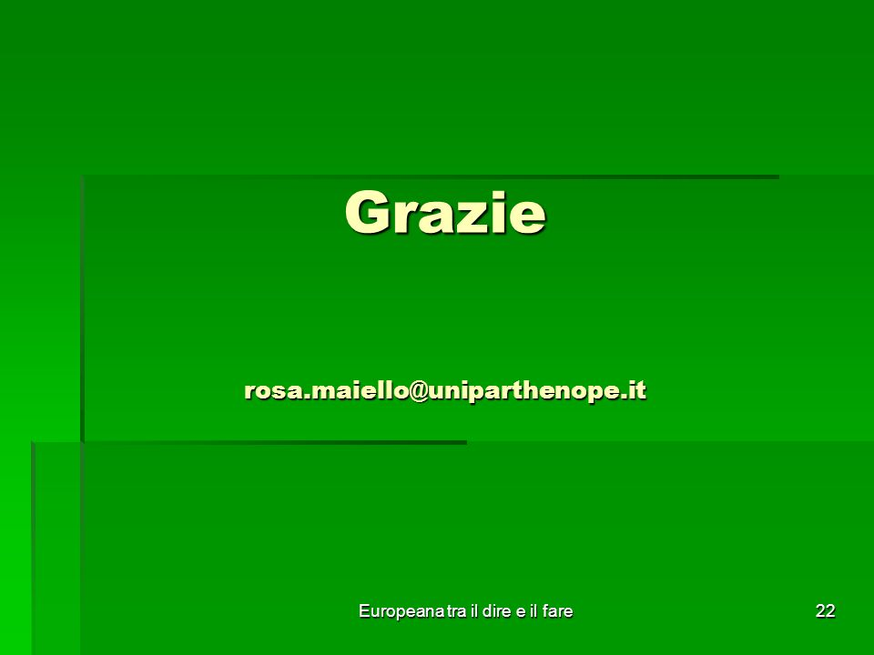 Europeana tra il dire e il fare22 Grazie rosa.maiello@uniparthenope.it