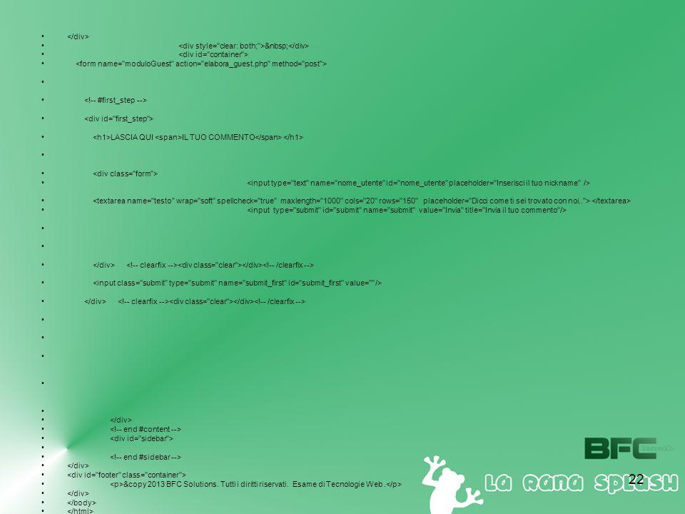 22 LASCIA QUI IL TUO COMMENTO &copy 2013 BFC Solutions.