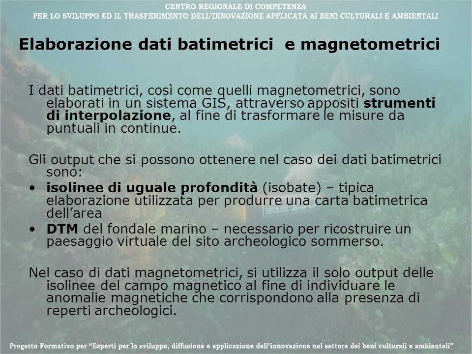Elaborazione dati batimetrici e magnetometrici I dati batimetrici, così come quelli magnetometrici, sono elaborati in un sistema GIS, attraverso appos