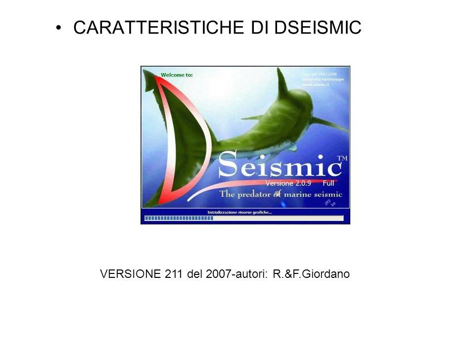 CARATTERISTICHE DI DSEISMIC VERSIONE 211 del 2007-autori: R.&F.Giordano