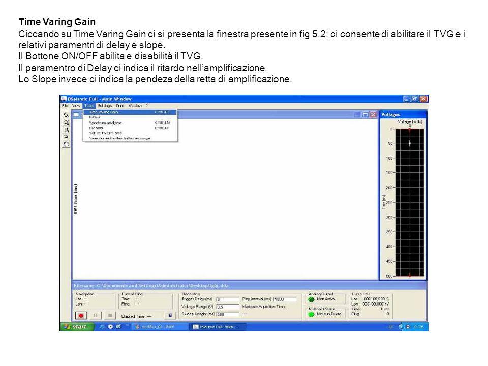 Time Varing Gain Ciccando su Time Varing Gain ci si presenta la finestra presente in fig 5.2: ci consente di abilitare il TVG e i relativi paramentri di delay e slope.
