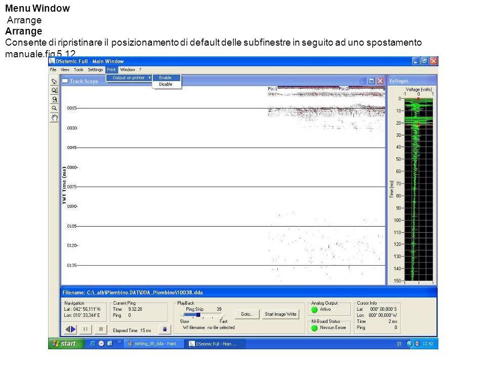 Menu Window Arrange Consente di ripristinare il posizionamento di default delle subfinestre in seguito ad uno spostamento manuale.fig 5.12