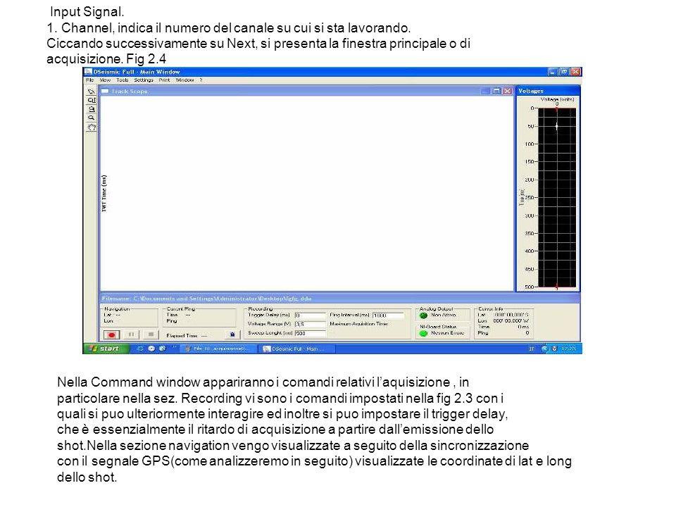 Input Signal. 1. Channel, indica il numero del canale su cui si sta lavorando.