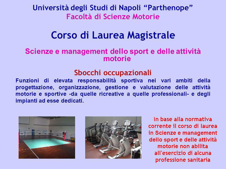 Università degli Studi di Napoli Parthenope Facoltà di Scienze Motorie Scienze e management dello sport e delle attività motorie Corso di Laurea Magis