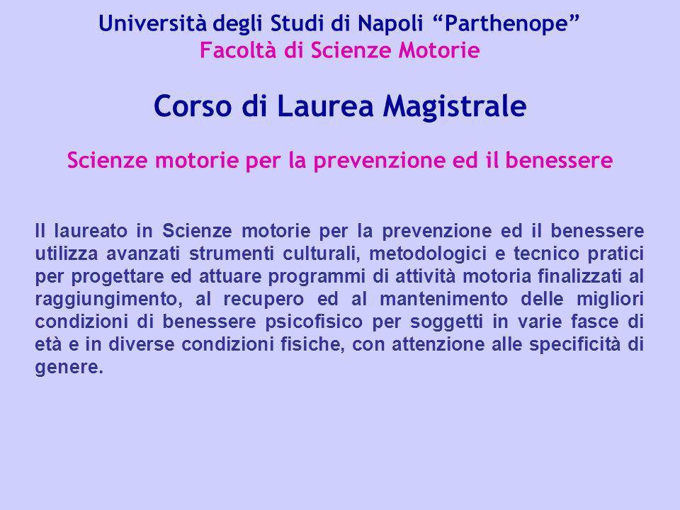 Università degli Studi di Napoli Parthenope Facoltà di Scienze Motorie Scienze motorie per la prevenzione ed il benessere Corso di Laurea Magistrale I