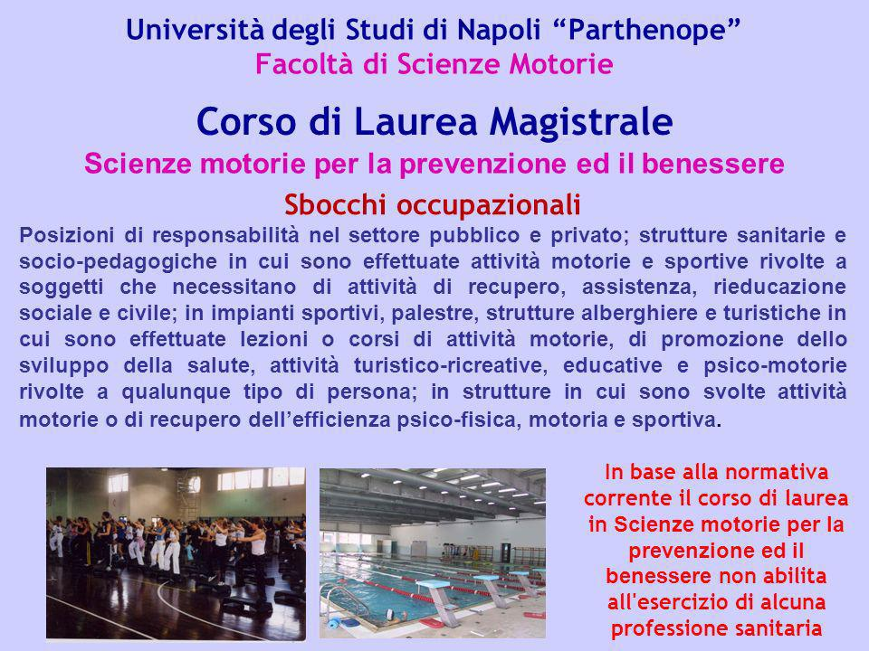 Università degli Studi di Napoli Parthenope Facoltà di Scienze Motorie Scienze motorie per la prevenzione ed il benessere Corso di Laurea Magistrale S