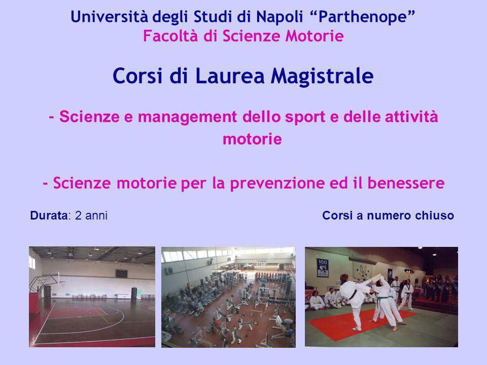 Università degli Studi di Napoli Parthenope Facoltà di Scienze Motorie - Scienze e management dello sport e delle attività motorie - Scienze motorie p