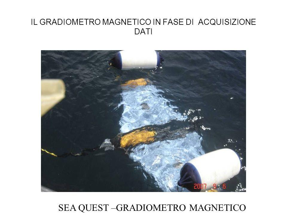 IL GRADIOMETRO MAGNETICO IN FASE DI ACQUISIZIONE DATI SEA QUEST –GRADIOMETRO MAGNETICO