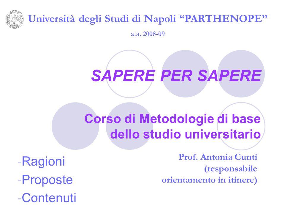 SAPERE PER SAPERE Corso di Metodologie di base dello studio universitario Università degli Studi di Napoli PARTHENOPE a.a.