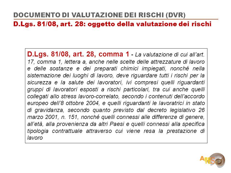 D.Lgs. 81/08, art. 28, comma 1 - La valutazione di cui allart. 17, comma 1, lettera a, anche nelle scelte delle attrezzature di lavoro e delle sostanz