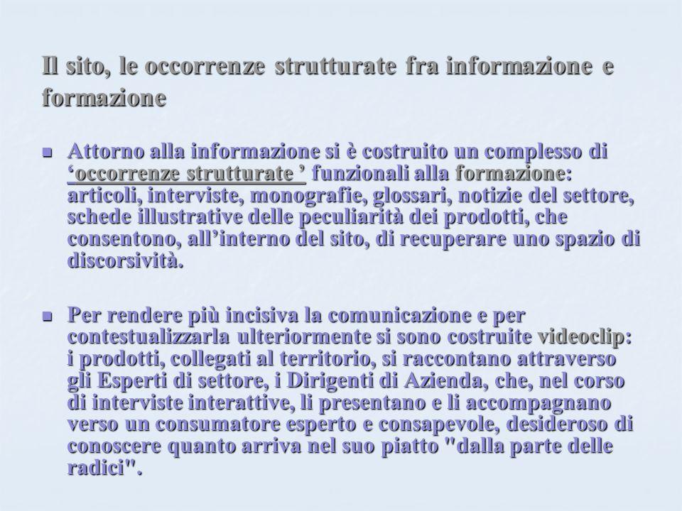 Il sito, le occorrenze strutturate fra informazione e formazione Attorno alla informazione si è costruito un complesso dioccorrenze strutturate funzio