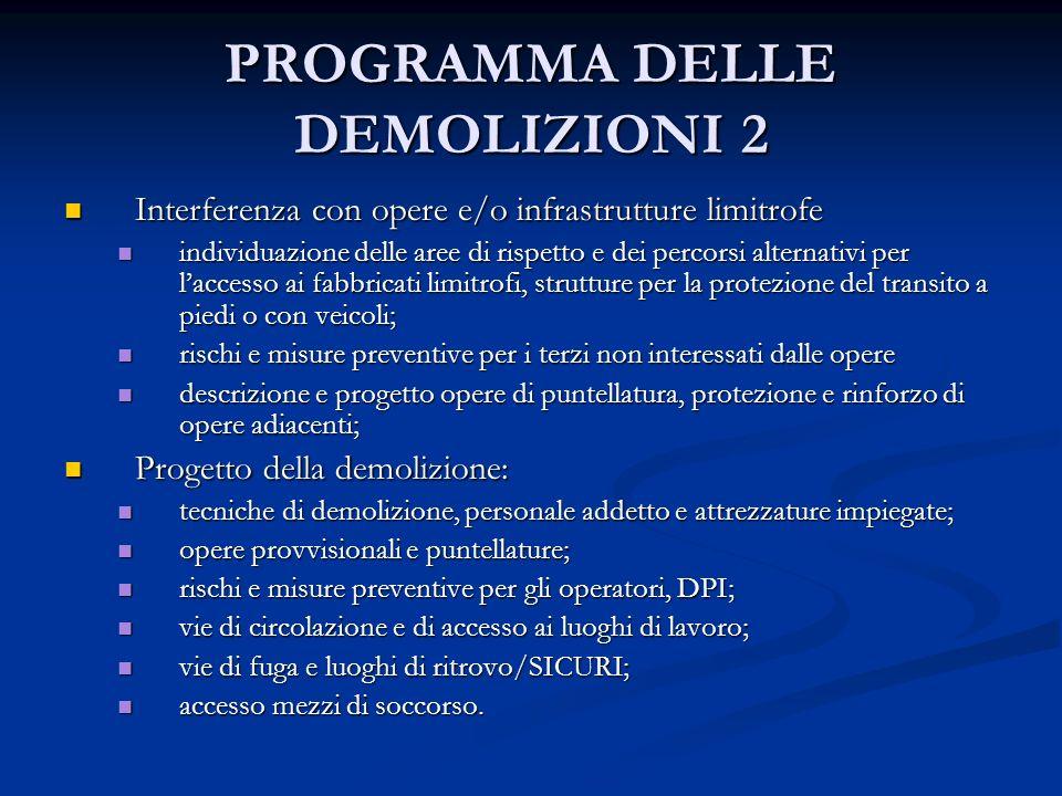 PROGRAMMA DELLE DEMOLIZIONI 2 Interferenza con opere e/o infrastrutture limitrofe Interferenza con opere e/o infrastrutture limitrofe individuazione d