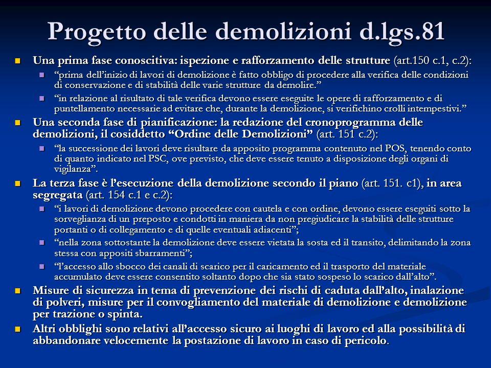 Progetto delle demolizioni d.lgs.81 Una prima fase conoscitiva: ispezione e rafforzamento delle strutture (art.150 c.1, c.2): Una prima fase conosciti