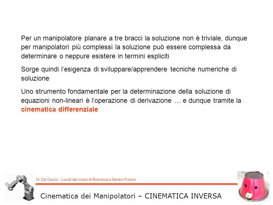 M. De Cecco - Lucidi del corso di Robotica e Sensor Fusion Cinematica dei Manipolatori – CINEMATICA INVERSA Per un manipolatore planare a tre bracci l
