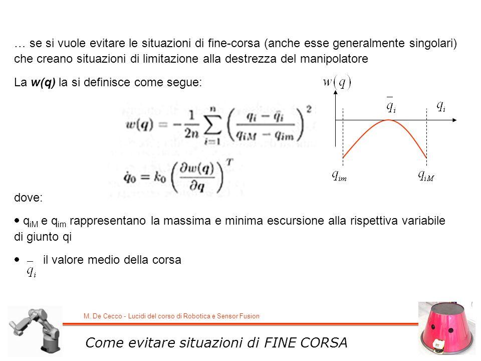 M. De Cecco - Lucidi del corso di Robotica e Sensor Fusion Come evitare situazioni di FINE CORSA … se si vuole evitare le situazioni di fine-corsa (an