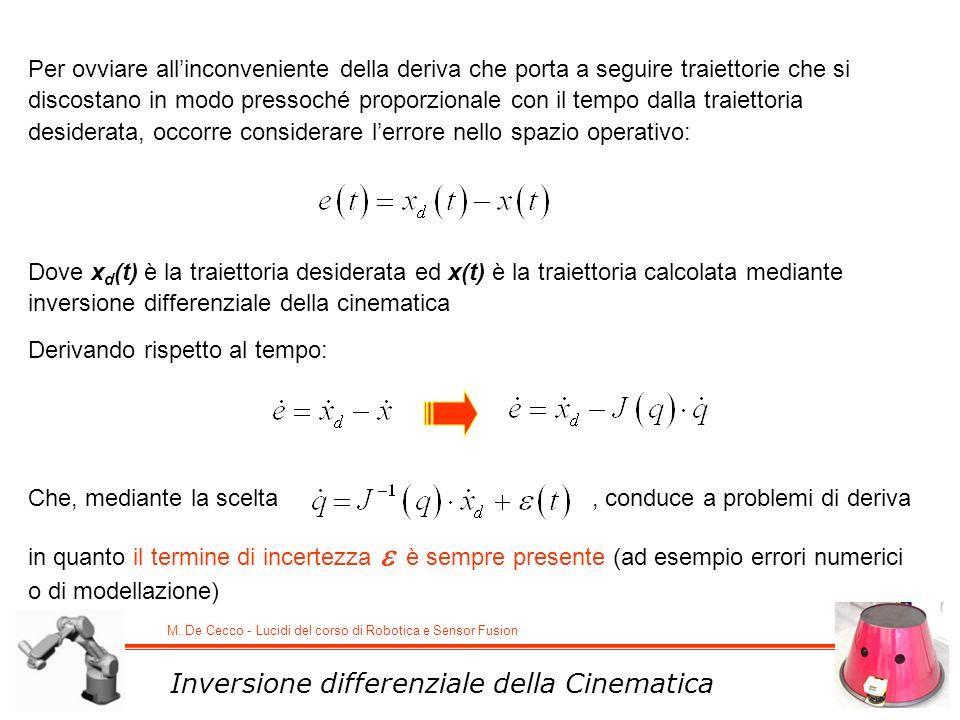 M. De Cecco - Lucidi del corso di Robotica e Sensor Fusion Inversione differenziale della Cinematica Per ovviare allinconveniente della deriva che por