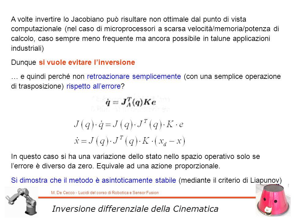 M. De Cecco - Lucidi del corso di Robotica e Sensor Fusion Inversione differenziale della Cinematica A volte invertire lo Jacobiano può risultare non