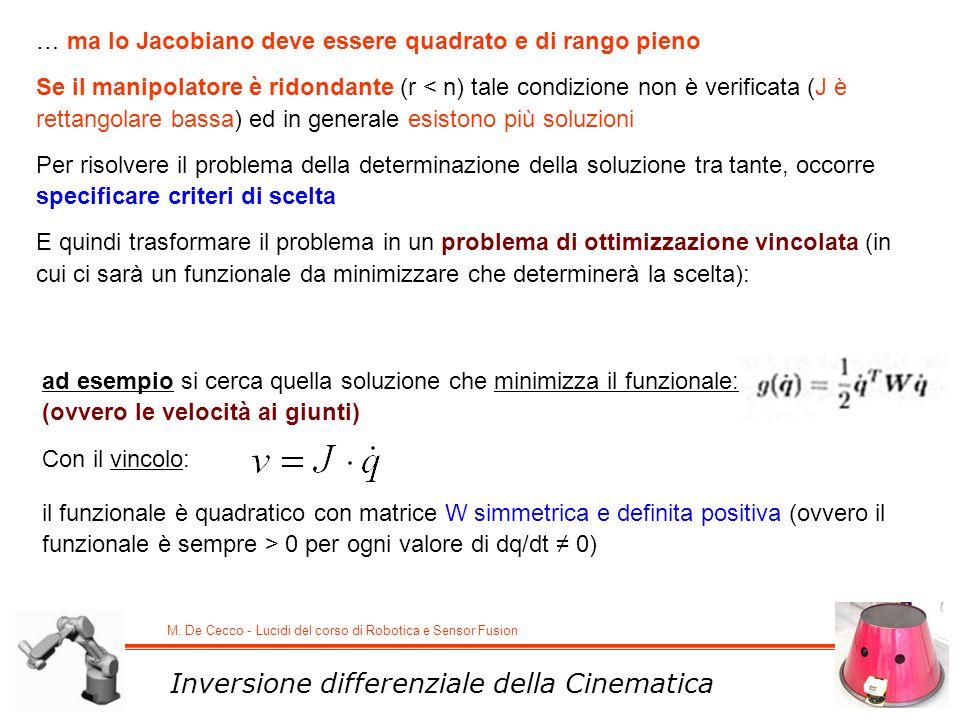 M. De Cecco - Lucidi del corso di Robotica e Sensor Fusion Inversione differenziale della Cinematica … ma lo Jacobiano deve essere quadrato e di rango