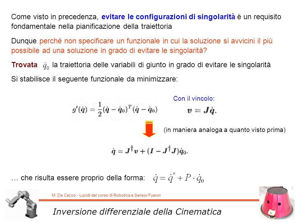 M. De Cecco - Lucidi del corso di Robotica e Sensor Fusion Inversione differenziale della Cinematica Come visto in precedenza, evitare le configurazio
