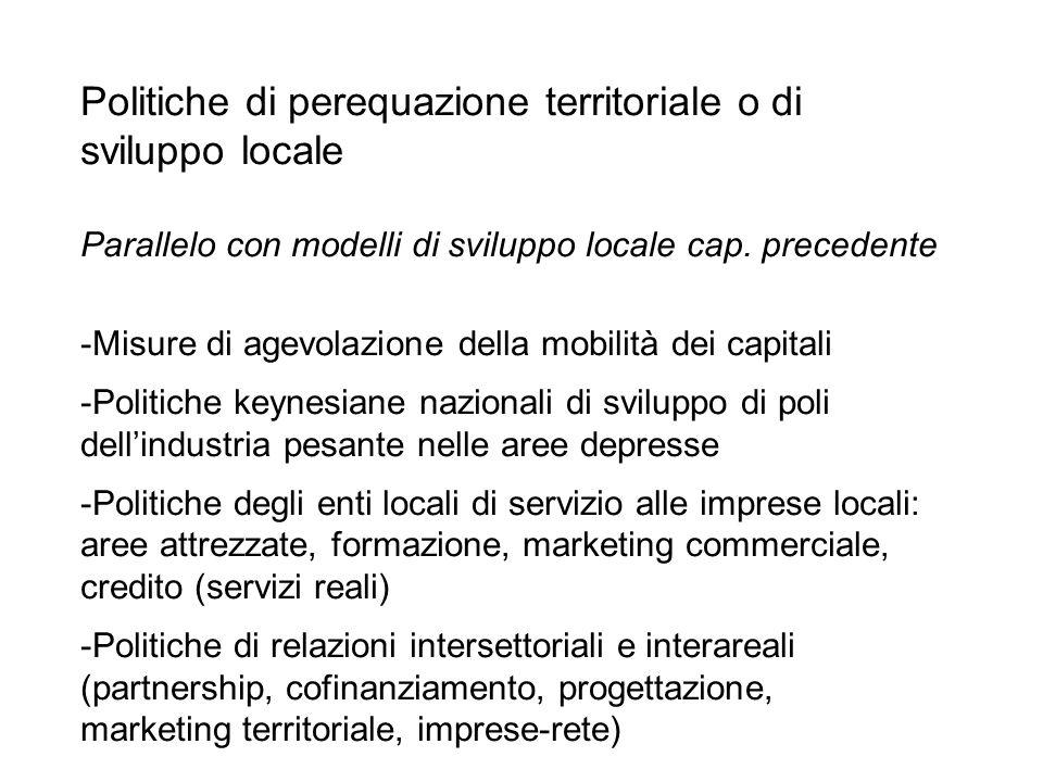 Politiche di perequazione territoriale o di sviluppo locale Parallelo con modelli di sviluppo locale cap. precedente -Misure di agevolazione della mob