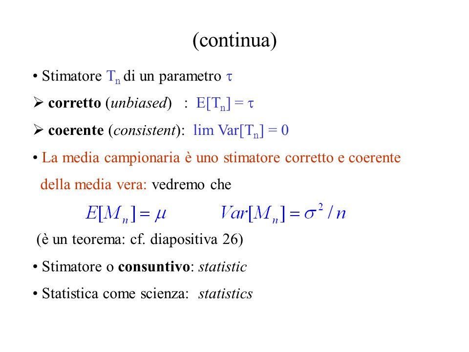 4.1. Stime dei parametri Popolazione: X Numero di prove: n Campione aleatorio: Valori osservati: Non confondere con i valori possibili Media campionar