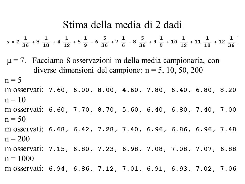 (continua) Stimatore T n di un parametro corretto (unbiased) : E[T n ] = coerente (consistent): lim Var[T n ] = 0 La media campionaria è uno stimatore corretto e coerente della media vera: vedremo che (è un teorema: cf.