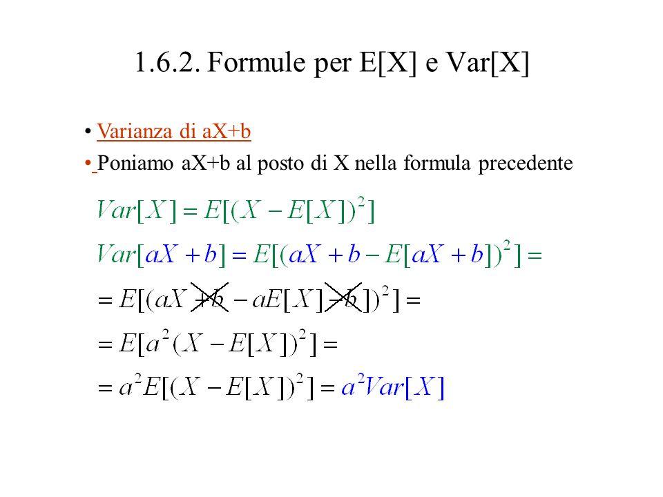 1.6.2. Formule per E[X] e Var[X] Varianza come valore atteso