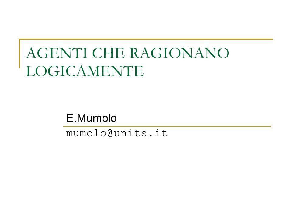 AGENTI CHE RAGIONANO LOGICAMENTE E.Mumolo mumolo@units.it