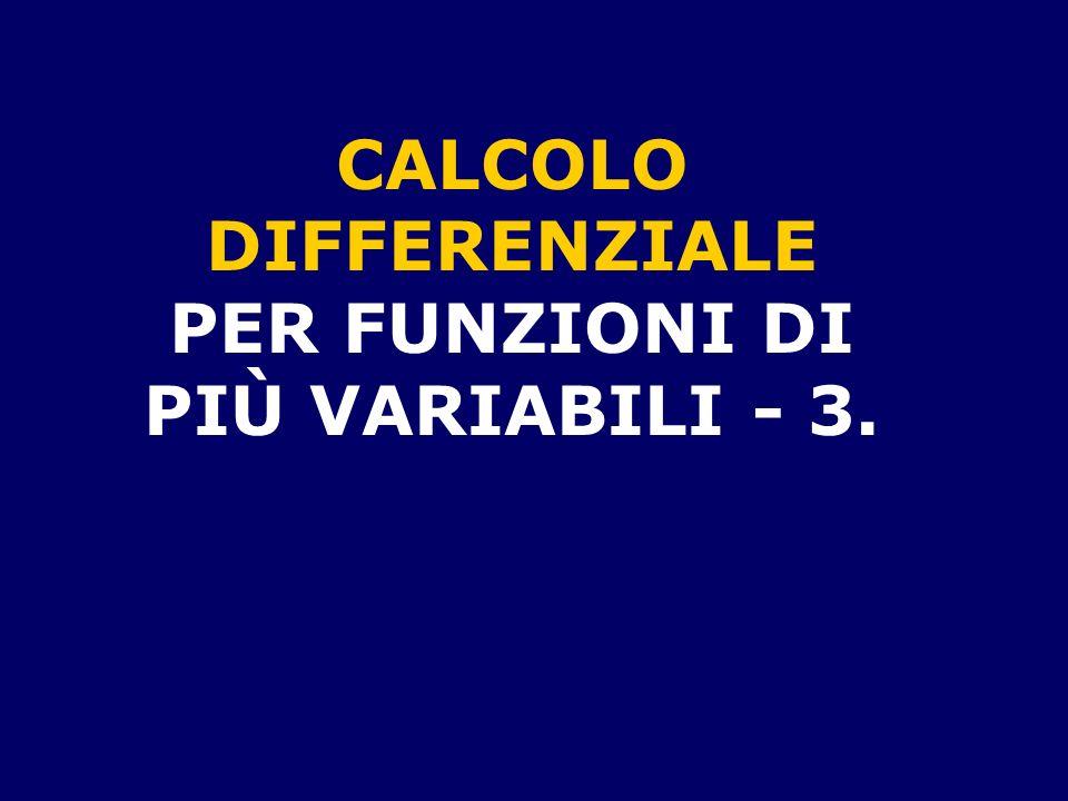 CALCOLO DIFFERENZIALE PER FUNZIONI DI PIÙ VARIABILI - 3.