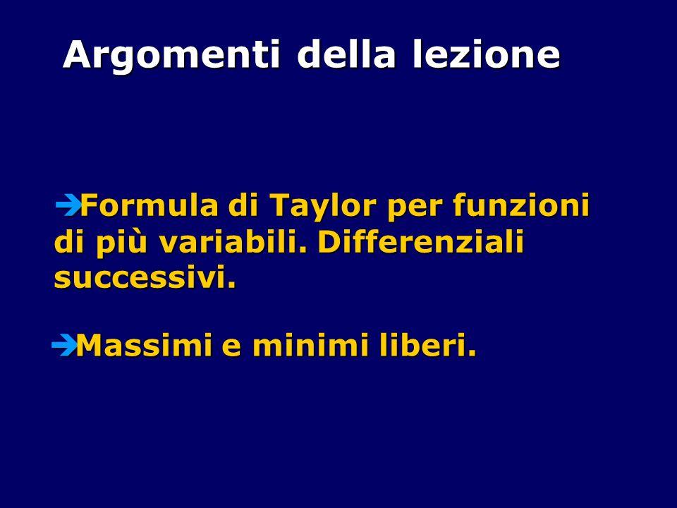 Formula di Taylor per funzioni di più variabili. Differenziali successivi. Formula di Taylor per funzioni di più variabili. Differenziali successivi.