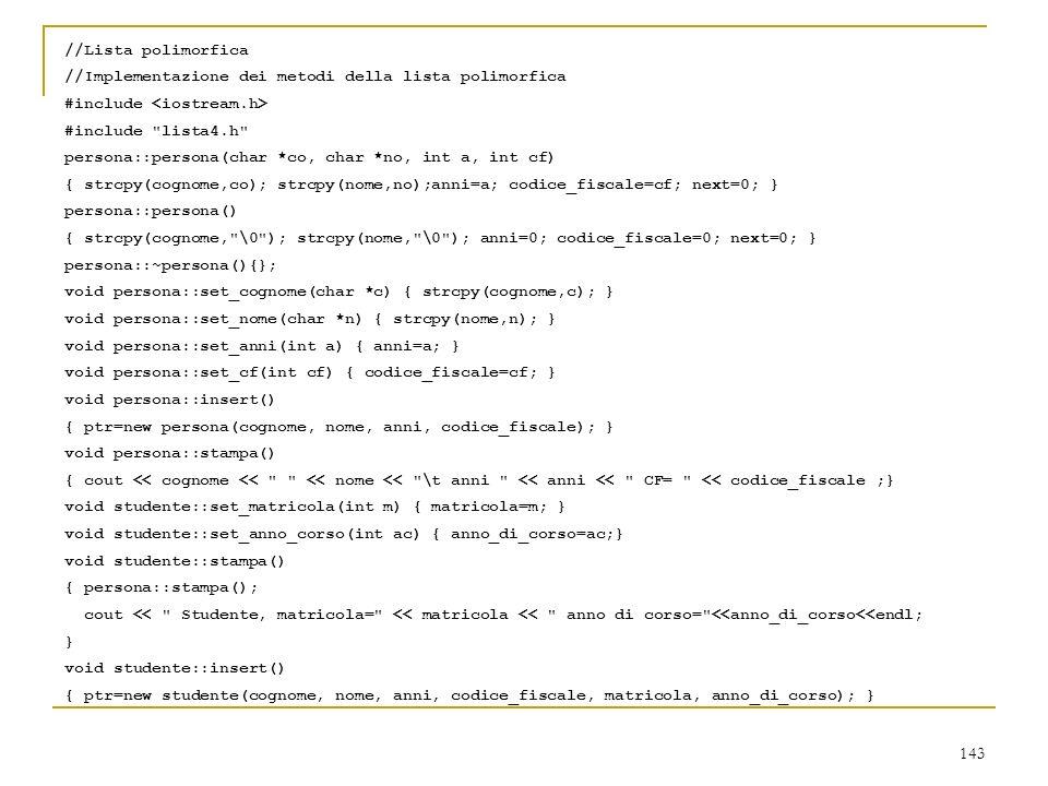 143 //Lista polimorfica //Implementazione dei metodi della lista polimorfica #include #include
